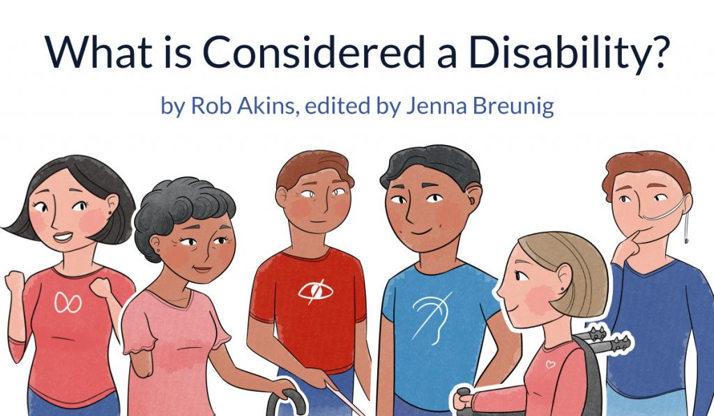 What is considered a disability? Drawings of smiling disabled people: neurodivergent woman, woman with a cane, blind man, deaf man with hearing aid, woman in wheelchair, man with NG tube. By Rob Akins edited by Jenna Breunig