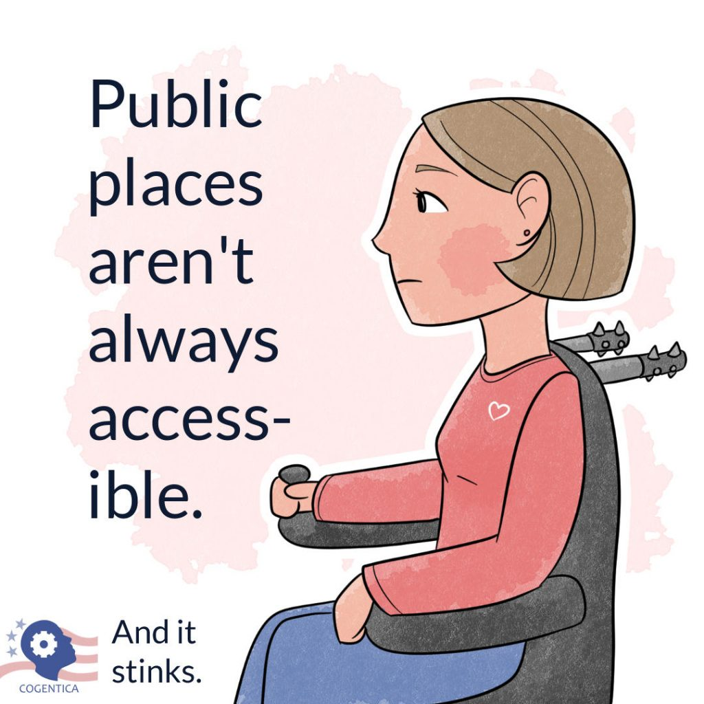 drawing of a young woman in a wheelchair with the words public places aren't always accessible and it stinks